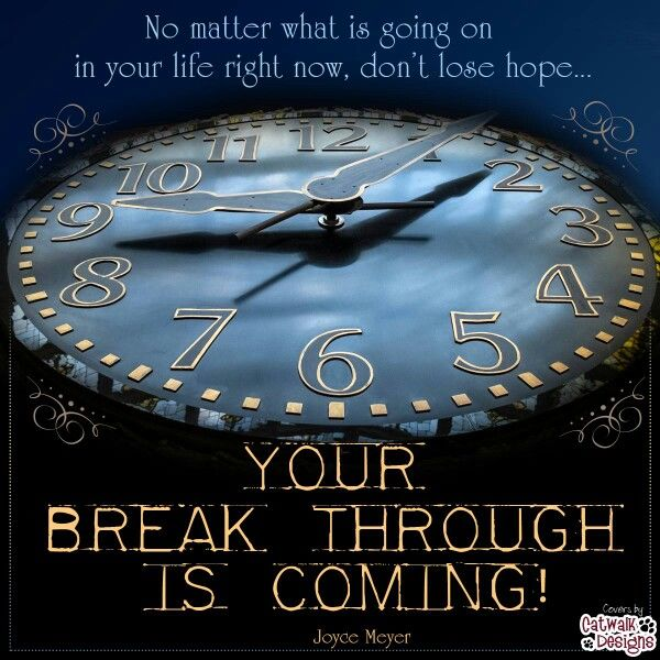 296916-Your-Break-Through-Is-Coming-